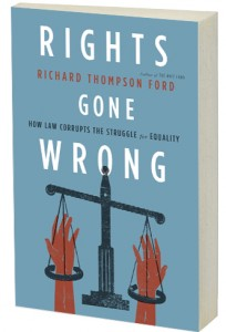 Rights Gone Wrong by Richard Thompson Ford